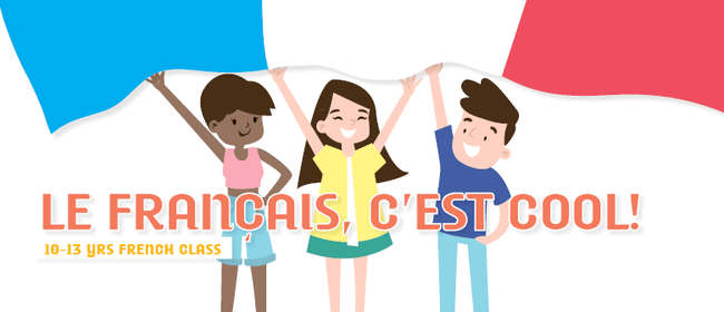 Children's French Classes - 10-13 Year Olds - Level 2 Class