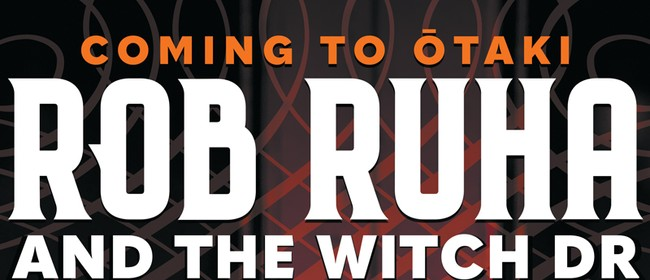 Rob Ruha and The Witch Dr