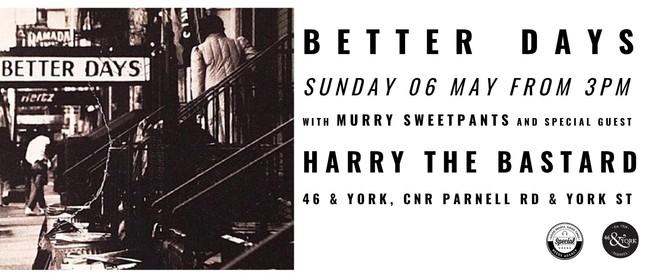 Better Days - Harry the Bastard