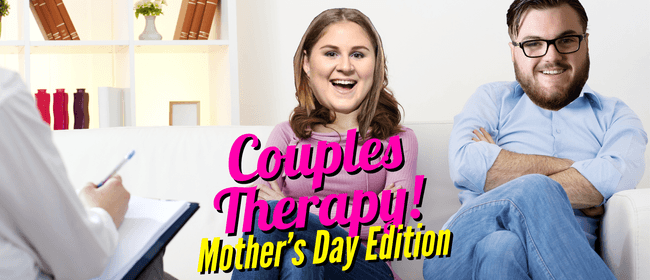 Couples Therapy: Mothers Day Edition
