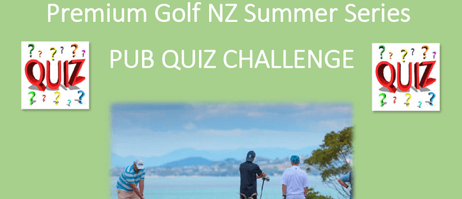 Premium Golf NZ Pub Quiz Challenge Series (Round 1)