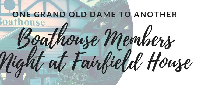 A Boathouse Society Members Night at Fairfield House