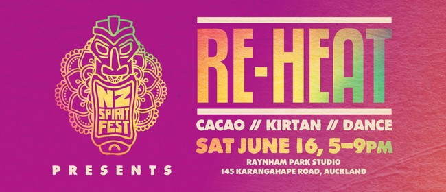 NZ Spirit Festival Presents: Re-Heat