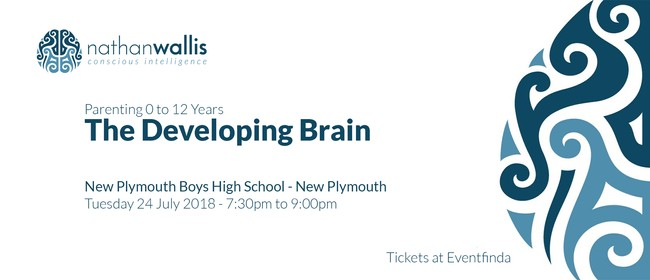 Nathan Wallis - The Developing Brain - New Plymouth: SOLD OUT