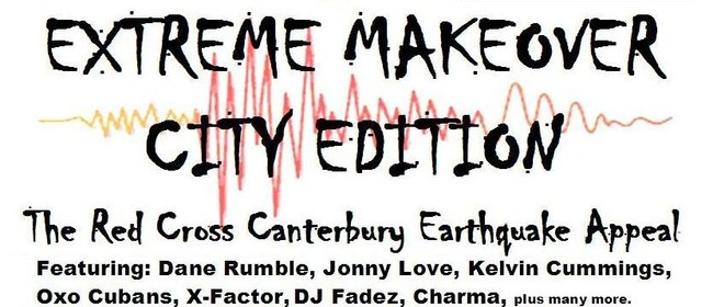 Extreme Makeover City Edition - Canterbury Earthquake Appeal: CANCELLED