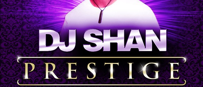 Prestige Wednesdays Feat. DJ Shan