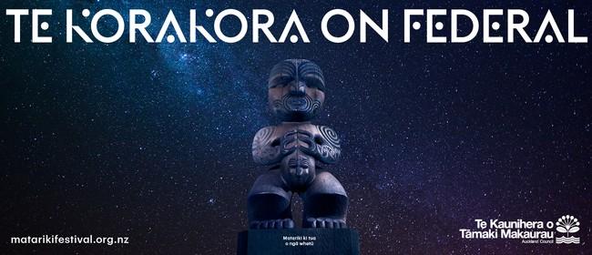 Matariki Festival 2018: Te Korakora On Federal