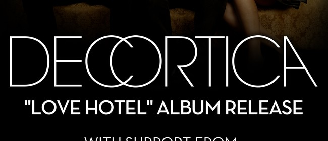 Decortica 'Love Hotel' Tour