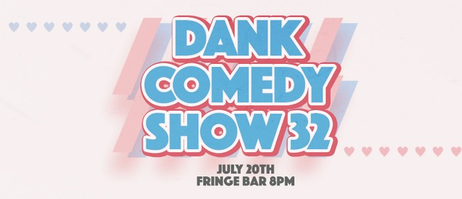 Dank Comedy Show 32
