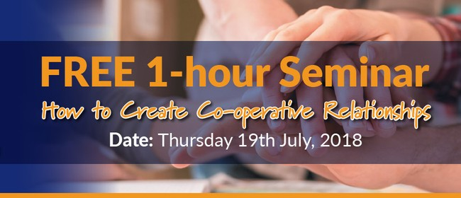 Seminar - How to Create Co-operative Relationships