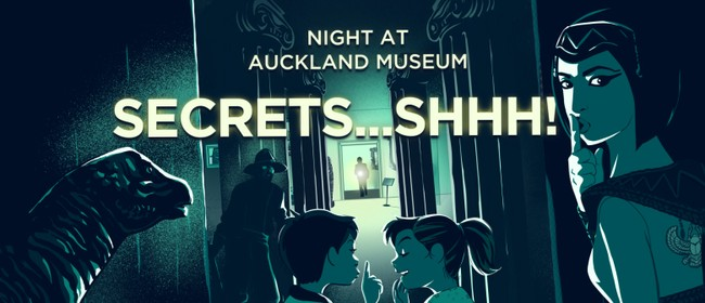 Night at Auckland Museum - Secrets... Shhh!: SOLD OUT