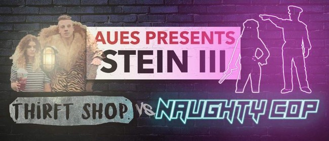 AUES Presents Stein III: Thrift Shop vs. Naughty Cop
