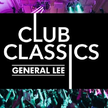 DJ Club Classics - George FM's General Lee & Grant Marshall