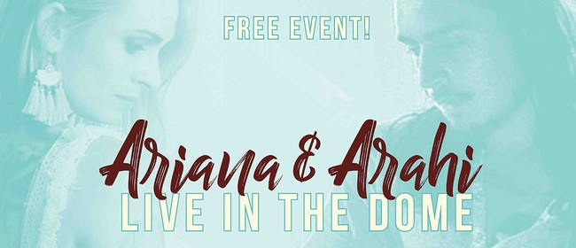 Ariana & Arahi Live In the Dome!