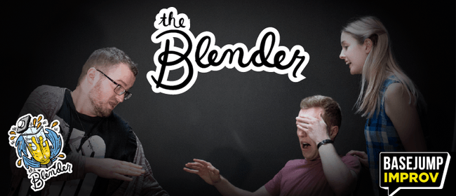 The Blender: True-life stories and High-Speed Improv Comedy!