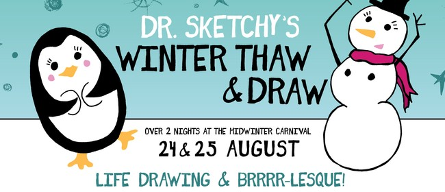 Dr Sketchy's: Winter Thaw & Draw