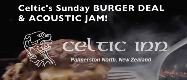 Celtic's Sunday Burger Jam – Open Mic
