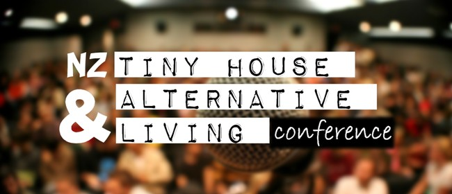 NZ Tiny House & Alternative Living Conference: SOLD OUT