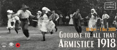 Goodbye To All That: Armistice 1918