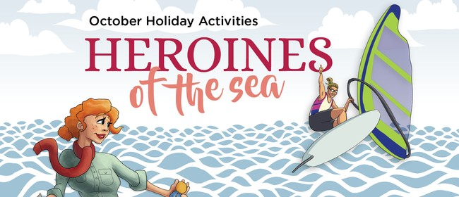 Heroines of the Sea - October Holiday Programme