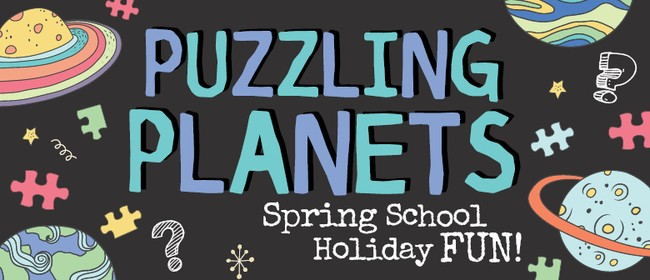Puzzling Planets - Spring School Holidays