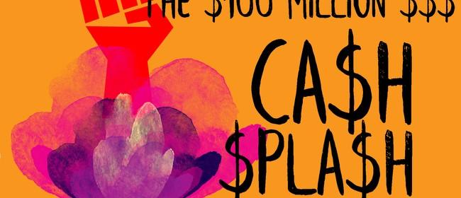 The $100 Million Cash Splash