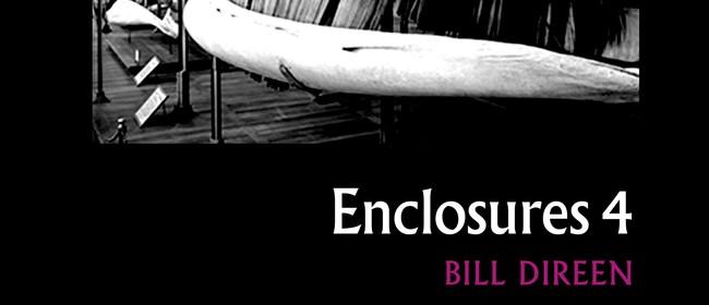 Book launch: Bill Direen - Enclosures 4