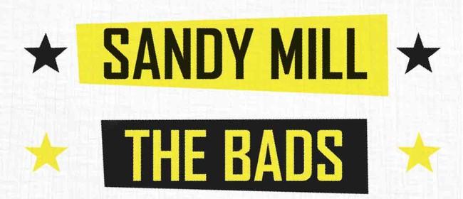 Sandy Mill + The Bads & Steve Tofa