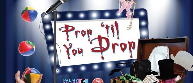 Prop 'Til You Drop