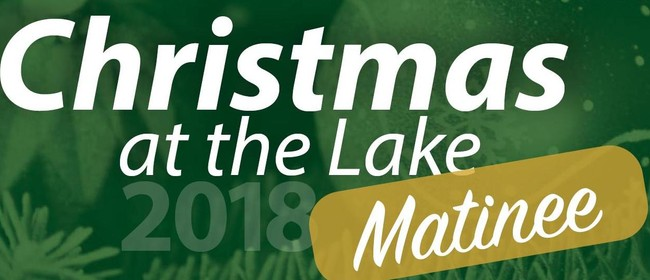 Christmas At The Lake Matinee 2018