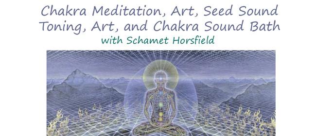 Chakra Meditation, Art, Seed Sound Toning and Soundbath
