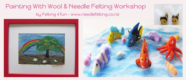 Painting With Wool & Needle Felting Workshop: CANCELLED