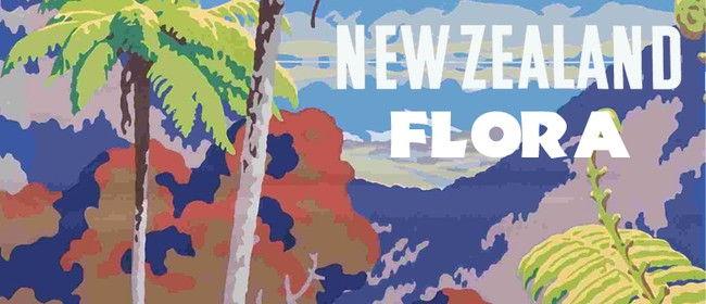 New Zealand Flora - Travel & Gardening Talk