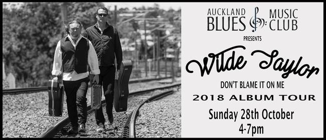 Wilde & Taylor - Don't Blame It On Me 2018 Album Tour