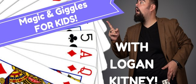 Magic & Giggles for Kids – With Logan Kitney!
