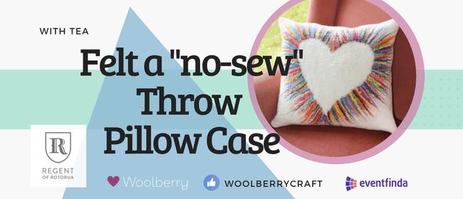 Felt a No-Sew Throw Pillow Case: CANCELLED