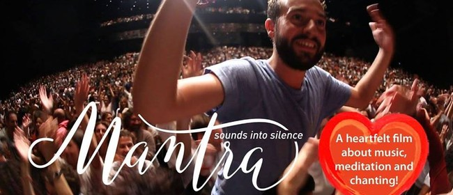 Mantra: Sounds Into Silence Screening WhangareI