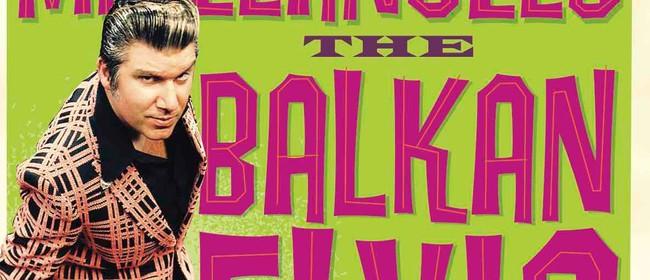 Mikleangelo - The Balkan Elvis (AU)