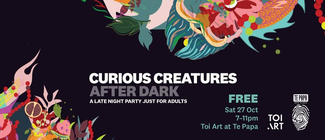 Curious Creatures After Dark: Late Night in Toi Art