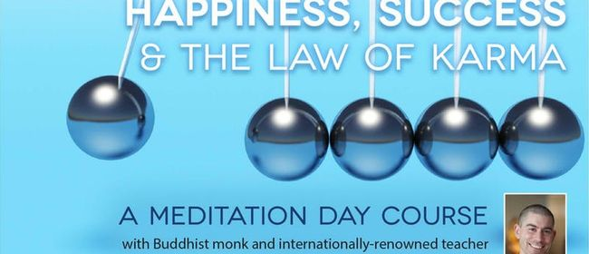 Meditation Day Course: Happiness, Success & The Law of Karma
