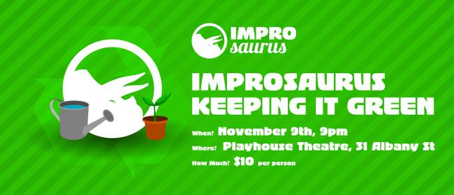 Improsaurus: Improsaurus Keepin' it Green!