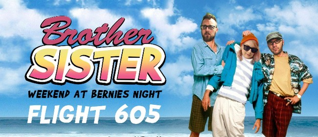 Weekend at Bernie's Night with Brother Sister