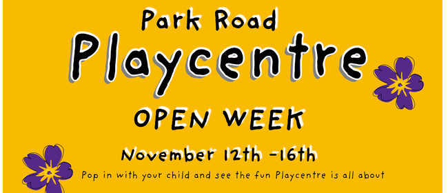 Park Road Playcentre Open Week