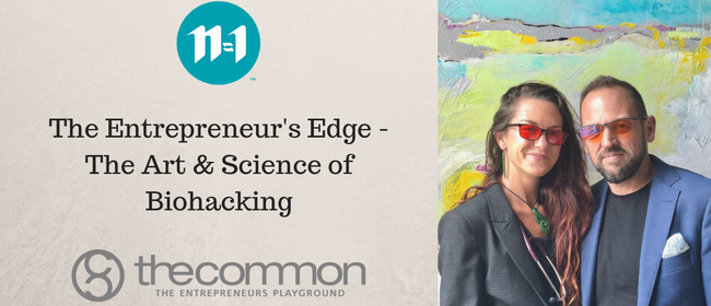 The Entrepreneur's Edge - The Art & Science of Biohacking: CANCELLED