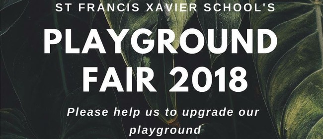 St Francis Xavier School - Playground Fair 2018