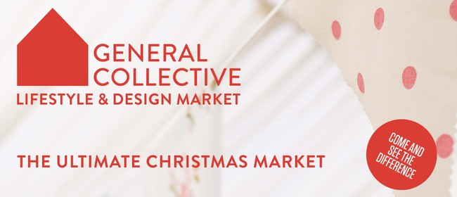 General Collective Christmas Lifestyle & Design Market