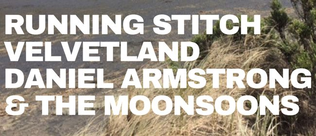 Running Stitch, Velvetland, Daniel Armstrong & The Monsoons