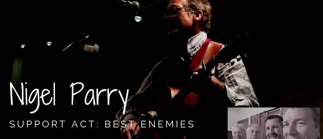Nigel Parry - Guitarist With a Big Strong Rousing Voice