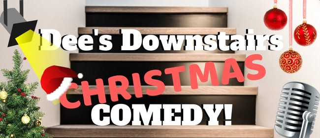 Dee's Downstairs Christmas Comedy!