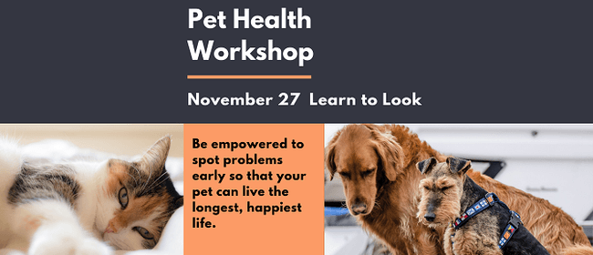 Pet Health Workshop - Learn to Look